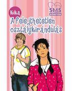 A felejthetetlen osztálykirándulás - Kika