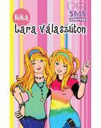 Lara válaszúton - Kika
