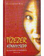 Tízezer könnycsepp - Kim, Elizabeth