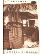My Brother - Kincaid, Jamaica