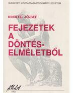 Fejezetek a döntéselméletből - Kindler József
