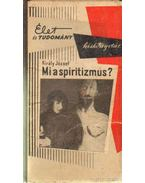 Mi a spiritizmus? - Király József