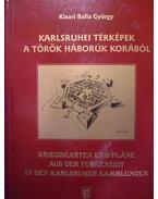 Karlsruhei térképek a török háborúk korából