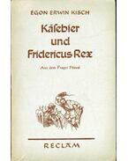 Käsebier und Fridericus Rex - Kisch, Egon Erwin