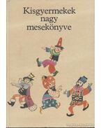 Kisgyermekek nagy mesekönyve