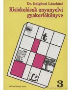 Kisiskolások anyanyelvi gyakorlókönyve 3.