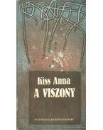 A viszony - Kiss Anna