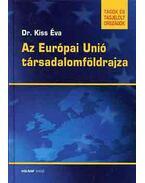 Az Európai Unió társadalomföldrajza - Kiss Éva