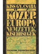 Közép-Európa, nemzetek, kisebbségek - Kiss Gy. Csaba