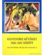 Szentendrei művészet 1926-1935 között - Kiss Joakim Margit (szerk.)