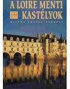 A Loire menti kastélyok - Pozzoli, Milena Ercole