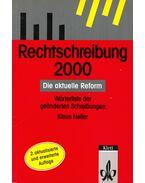 Rechtschreibung 2000 - Die aktuelle Reform - Klaus Heller