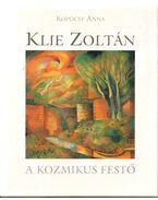 Klie Zoltán, a kozmikus festő