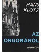 Az orgonáról - Klotz, Hans