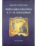 Populáris grafika a 17-18.században (dedikált) - Knapp Éva, Tüskés Gábor