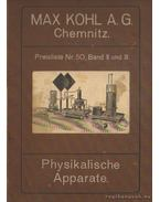 Physikalische Apparate Band II. und III. - Kohl A. G., Max