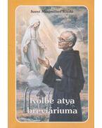 Kolbe atya breviáriuma