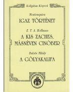 Igaz történet - A kis Zaches, másnéven Cinóber - A gólyakalifa