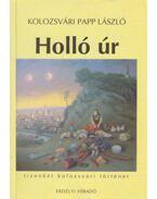Holló úr - Kolozsvári Papp László