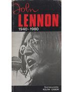John Lennon 1940-1980 - Koltay Gábor