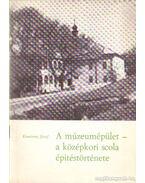 A múzeumépület - a középkori Scola - építéstörténete - Komáromy József