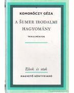 A sumer irodalmi hagyomány - Komoróczy Géza