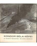 Kondor Béla képei a Szentendrei Múzeumban
