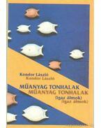 Műanyag tonhalak - Kondor László
