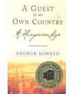 A Guest in my Own Country - Konrád György