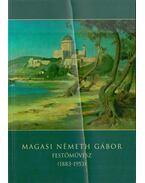 Magasi Németh Gábor festőművész (1883-1953) - Kontsek Ildikó, Cséfalvay Pál