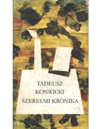 Szerelmi krónika - Konwicki, Tadeusz