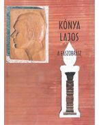 Kónya Lajos - A faszobrász