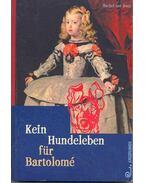 Kein Hundeleben für Bartolomé - KOOIJ, RACHEL van
