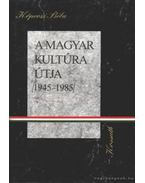 A magyar kultúra útja 1945-1985 - Köpeczi Béla