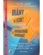 Irány az ECDL! A középszintű érettségi! - Koreczné Kazinczi Ilona