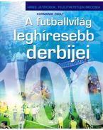 A futballvilág leghíresebb derbijei - Kormanik Zsolt