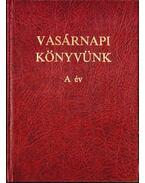 Vasárnapi könyvünk - A év - Koroncz László, Zsédely Gyula
