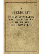 A Felelet és más vitairatok Széchenyi István a Kelet népe című könyvére - Kossuth Lajos
