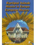Európai házak - Hauser in Europa - European Houses 2 - Kószó József