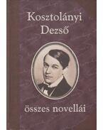 Kosztolányi Dezső összes novellái I. kötet