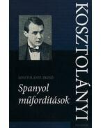 Spanyol műfordítások - Kosztolányi Dezső