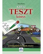 KRESZ TESZT KÖNYV SZEMÉLYGÉPKOCSI-VEZETőK RÉSZÉRE - 2017 - Kotra Károly