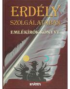 Erdély szolgálatában - Kovács Attila Zoltán