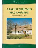 A falusi turizmus hagyományai - Kovács Dezső