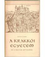 A krakkói egyetem és a magyar művelődés - Kovács Endre