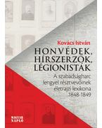 Honvédek, hírszerzők, légionisták - Kovács István