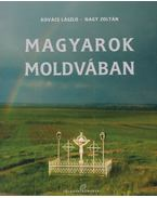 Magyarok Moldvában - Kovács László, Nagy Zoltán