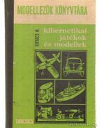 Kibernetikai játékok és modellek - Kovács Mihály