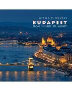 Budapest fotóalbum 2017 (angol) - Napkeltétől napnyugtáig - Kovács P. Attila