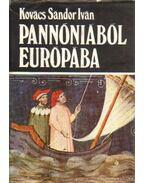 Pannóniából Európába - Kovács Sándor Iván